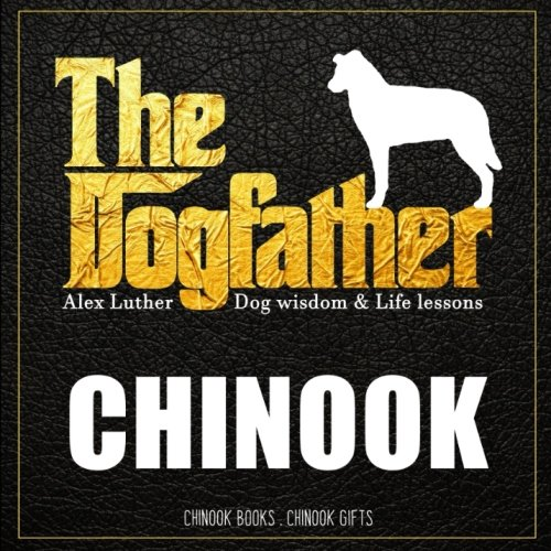Read Online Dogfather: Chinook Wisdom & Life Lessons: Chinook gifts pdf