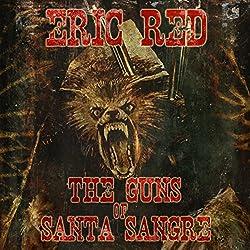 The Guns of Santa Sangre