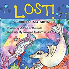 Lost!: A Caribbean Sea Adventure Audiobook by Joanne C. Hillhouse Narrated by Carol Mitchell