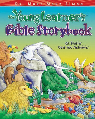 The Young Learner's Bible Storybook: 52 Stories with Activities for Family Fun and Learning by Mary Manz Simon (2002-10-01)