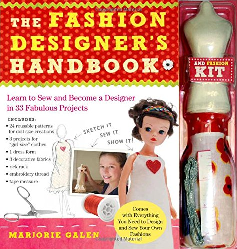 The Fashion Designer's Handbook & Fashion Kit: Learn to Sew and Become a Designer in 33 Fabulous Projects ()