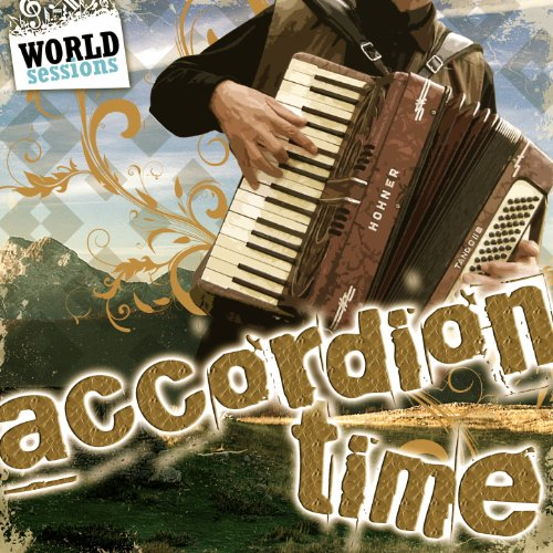 Accordion Time: Best Accordeon Songs in the World Music (Celtic, French, Irish, Scottish, Diatonic & Piano) (Best Accordions In The World)