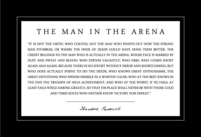 Amazon.com: Man in the Arena Poster 13x19 Theodore Teddy Roosevelt