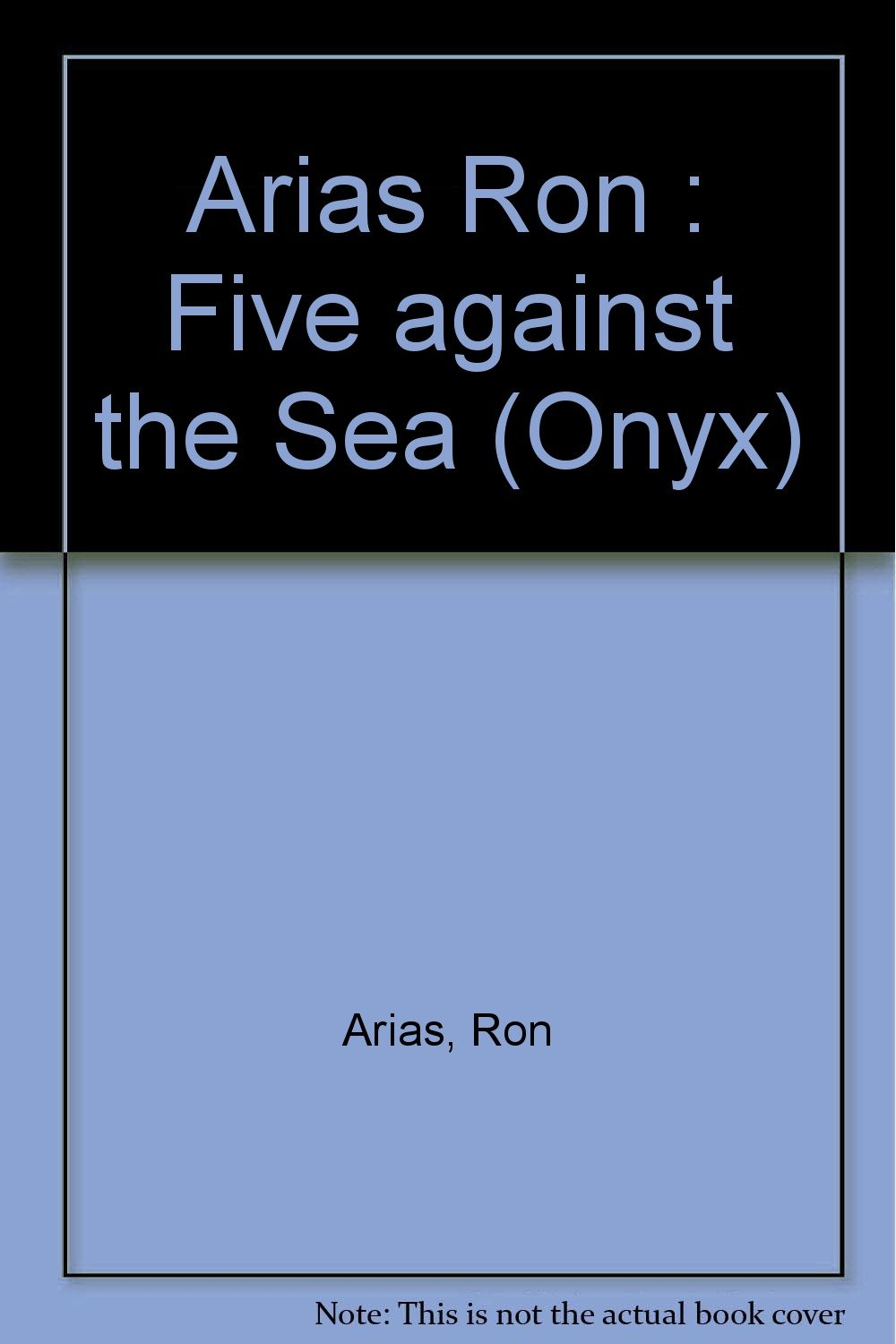 Five Against the Sea: A True Story of Courage And Survival ...