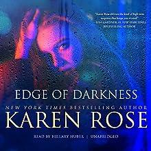 Edge of Darkness: The Cincinnati Series, Book 4 Audiobook by Karen Rose Narrated by Hillary Huber