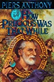 How Precious Was That While: An Autobiography (Xanth)