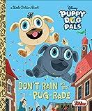 Don't Rain on My Pug-rade (Disney Junior Puppy Dog Pals) (Little Golden Book)