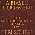 A Biased Judgement: The Sherlock Holmes Diaries 1897 | Geri Schear
