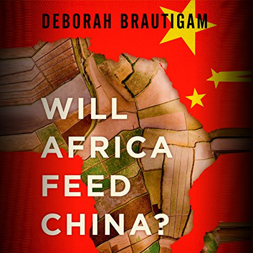 Will Africa Feed China? by Audible Studios