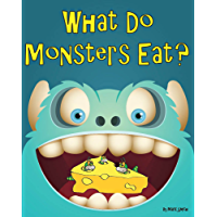 What Do Monsters Eat?: A Rhyming Children's Picture Book