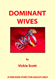 Dominant Wives: A Fem Dom story for adults only