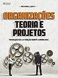 Organizações. Teoria e Projetos