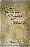 Agony, Distress, Poverty and Sorrow, Erica Morrow, 1605639583