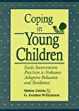 Coping in Young Children: Early Intervention Practices to Enhance Adaptive Behavior and Resilience