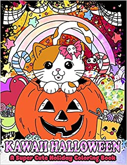 Kawaii Halloween: A Super Cute Holiday Coloring Book (Kawaii ...