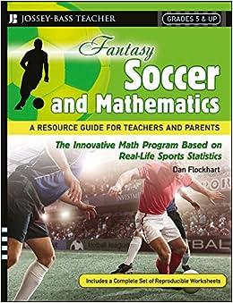 Amazon Com Fantasy Soccer And Mathematics A Resource Guide