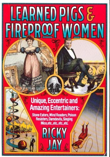 (Learned Pigs and Fireproof Women)