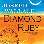 Diamond Ruby: A Novel | Joseph Wallace