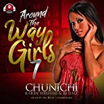 Around the Way Girls 7 | Buck 50 Productions - Producer,B.L.U.N.T.,Karen Williams,Chunichi