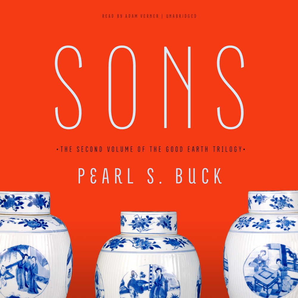 Sons (House of Earth Trilogy, Book 2): Pearl S  Buck