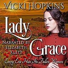 Lady Grace Audiobook by Vicki Hopkins Narrated by Elizabeth Klett