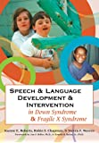 Speech and Language Development and Intervention in Down Syndrome and Fragile X Syndrome (Communication and Language Intervention)