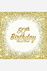 50th Birthday Guest Book: Party celebration keepsake for family and friends to write best wishes, messages or sign in (Square Golden Glitter Print) Paperback