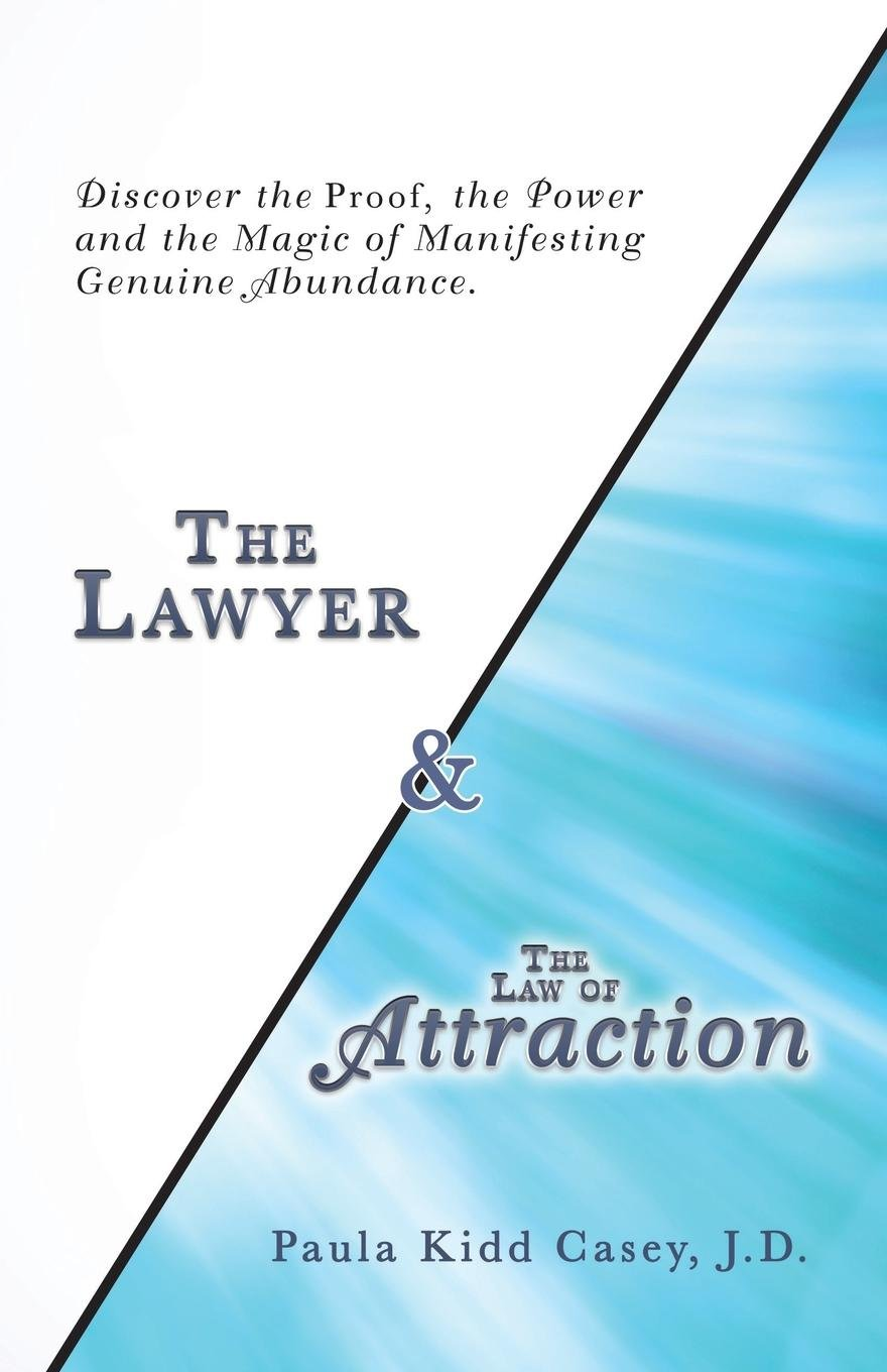 The Lawyer and The Law of Attraction: Discover the Proof, the Power and the Magic of Manifesting Genuine Abundance PDF