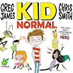 Kid Normal | Greg James,Chris Smith