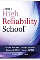 Leading a High Reliability School: (Use Data-Driven Instruction and Collaborative Teaching Strategies to Boost Academic Achievement) Kindle Edition