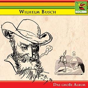 Wilhelm Busch - Das große Album Hörspiel