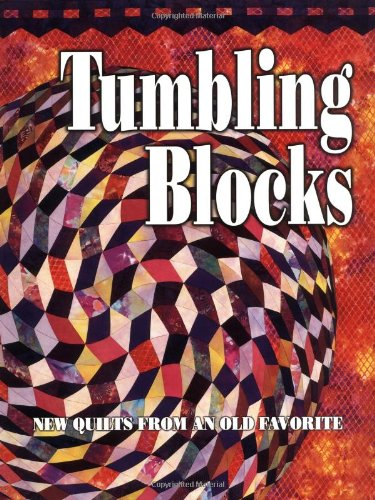 Tumbling Blocks: New Quilts from an Old Favorite