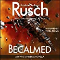 Becalmed: A Diving Universe Short Novel Audiobook by Kristine Kathryn Rusch Narrated by Flora Plumb