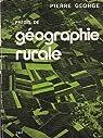 Précis de géographie rurale par George