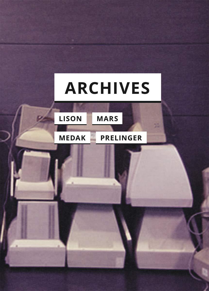 Amazon.com: Archives (In Search of Media) (9781517908065): Lison, Andrew,  Mars, Marcel, Medak, Tomislav, Prelinger, Rick: Books