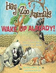 Hey Zoo Animals! Wake up Already!