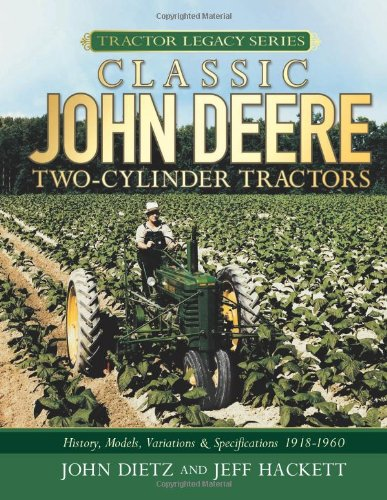 1918 Auto (Classic John Deere Two-Cylinder Tractors: History, Models, Variations & Specifications 1918-1960 (Tractor Legacy Series))