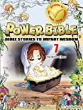 Power Bible: Bible Stories to Impart Wisdom, # 7 - The Birth of Jesus