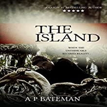 The Island: Rob Stone, Book 3 Audiobook by A P Bateman Narrated by Joseph B. Kearns