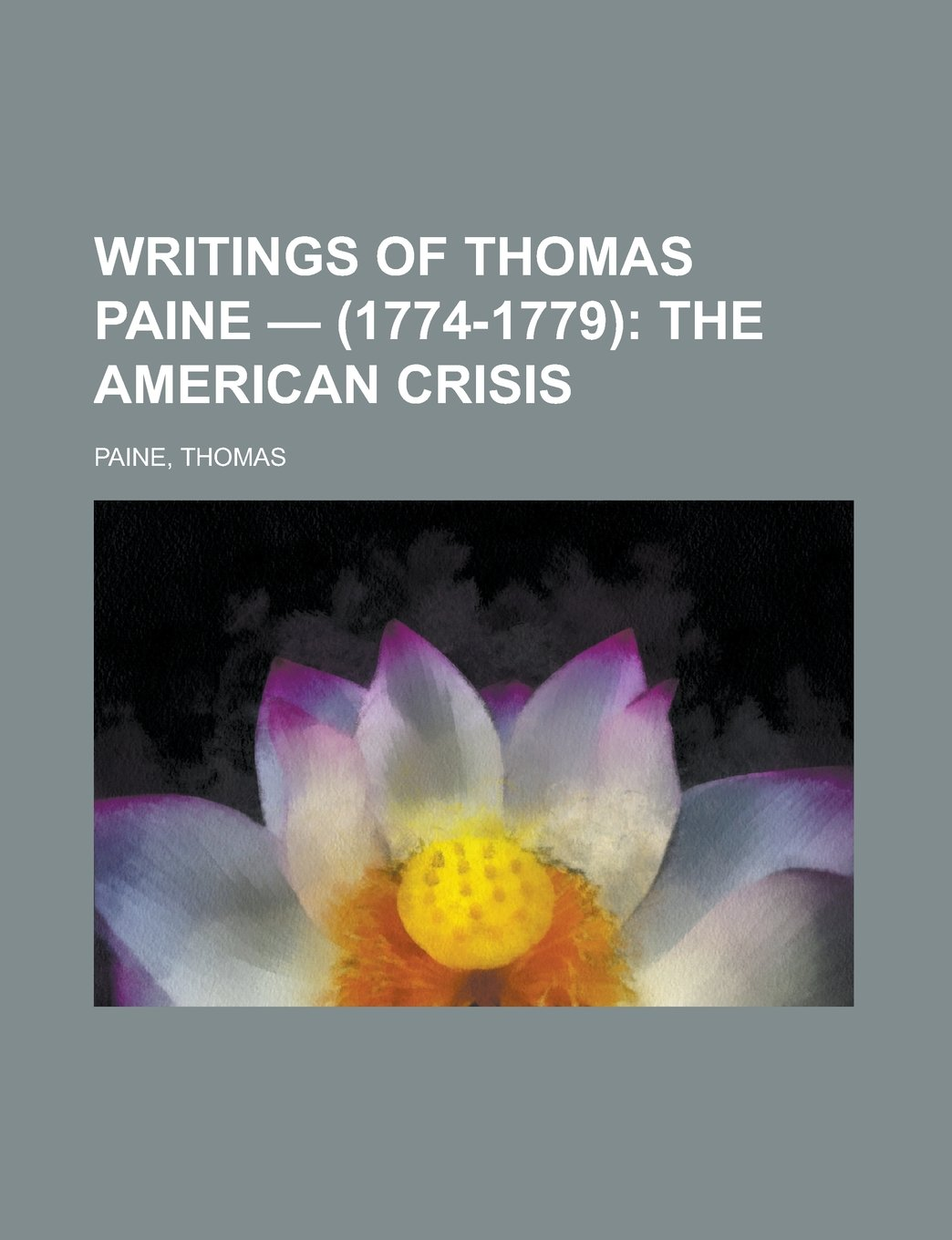 Buy Writings of Thomas Paine - (1774-1779); The American Crisis Volume 1  Book Online at Low Prices in India | Writings of Thomas Paine - (1774-1779);  The ...