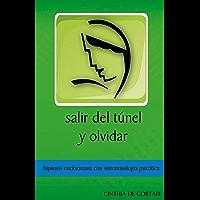 Salir del túnel y olvidar: Hipnosis ericksoniana con sintomatología psicótica (Casos Clínicos nº 1)