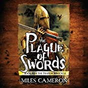 The Plague of Swords: The Traitor Son Cycle, Book 4 | Miles Cameron