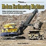 img - for Modern Earthmoving Machines: Bulldozers, wheel loaders, bucket wheels, scrapers, graders, excavators, off-road haulers, and walking draglines (at Work) book / textbook / text book