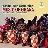 Asante Kete Drumming: Music of Ghana