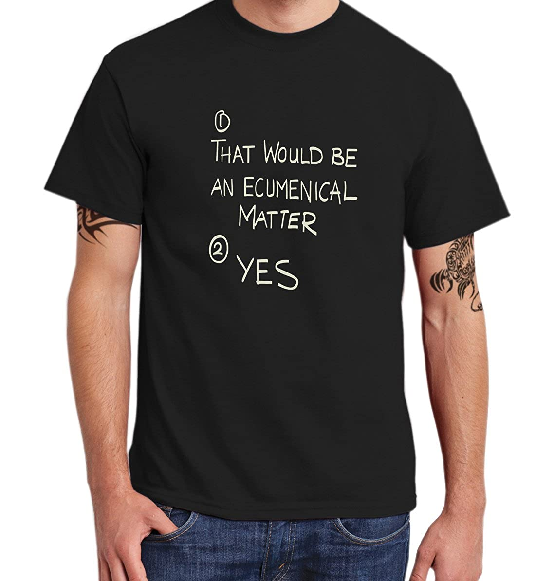- That would be an ecumenical matter - YES!! FATHER TED - Men's Licensed Retro Black T-Shirt - 100% Cotton - Ideal casual wear or gift for anniversary/Fathers day/Christmas/Summer/Birthday (2XL)