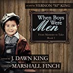 When Boys Were Men: From Memoirs to Tales, Book 1 | J. Dawn King