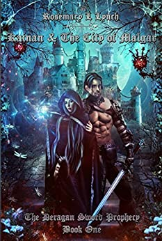 Kainan ~ & The City of Malgar (The Deragan Sword Prophecy Book 1) by [Lynch, Rosemary]