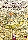 Ciudades del mundo antiguo (Ilustrados)