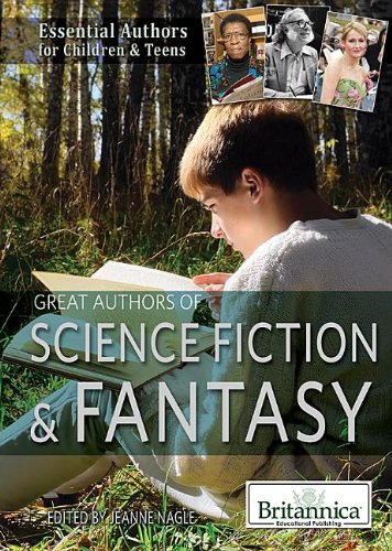 Great Authors of Science Fiction & Fantasy (Essential Authors for Children & Teens)