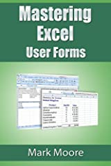 Mastering Excel: User Forms Kindle Edition